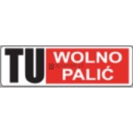 Tablica TU WOLNO PALIĆ LC-35 10x30CM płyta PP